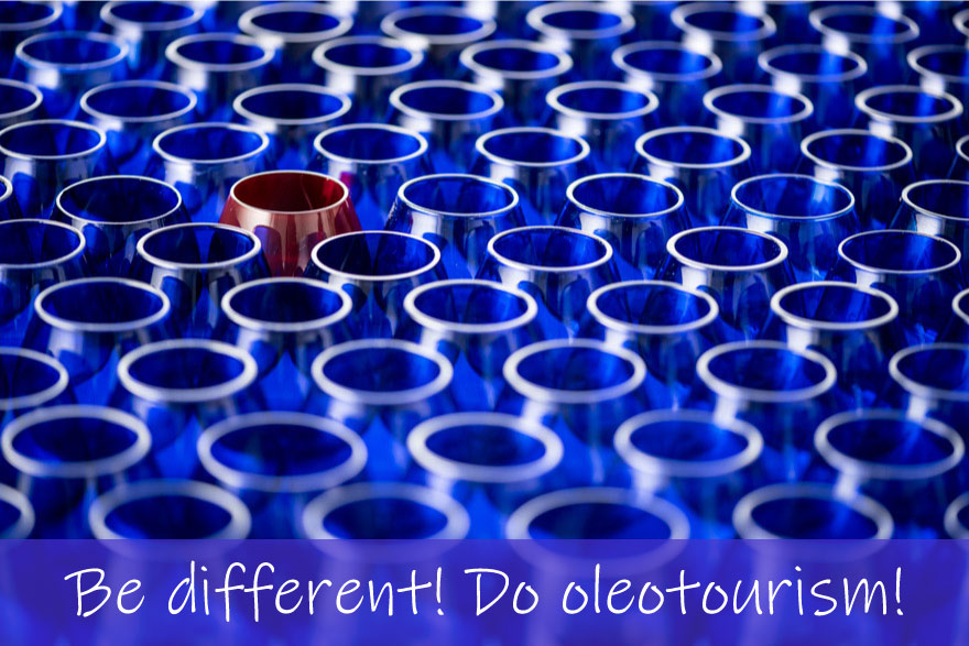 Be different. Do oleotourism